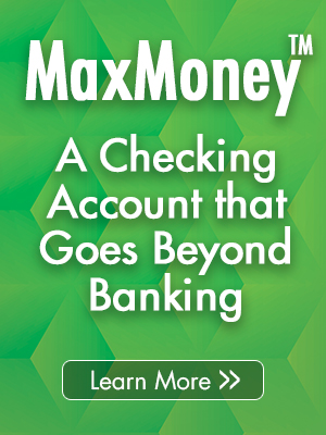 green banner with MaxMoney - a checking account that goes beyond banking